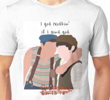 I Got Nothin' if I Aint Got Crutchie Unisex T-Shirt