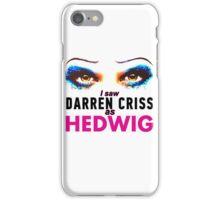 I saw Darren Criss as Hedwig iPhone Case/Skin