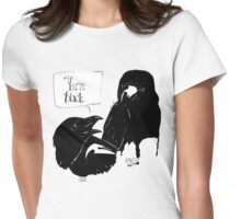 The Crow Calls the Raven Black Womens Fitted T-Shirt