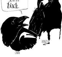 The Crow Calls the Raven Black by aStingRae