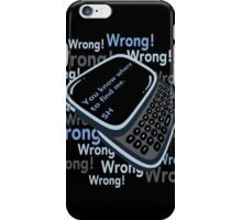 WRONG! iPhone Case/Skin