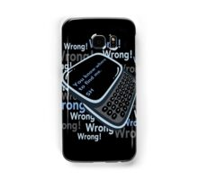 WRONG! Samsung Galaxy Case/Skin