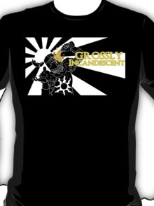 Grossly Incandescent T-Shirt