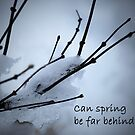 Can Spring be Far Behind by Victoria Jostes