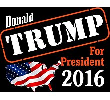 Donald Trump for president 2016 Election Photographic Print
