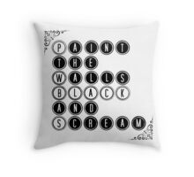 Paint the Walls Black and Scream Throw Pillow