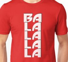 Ba La La La La Unisex T-Shirt