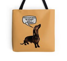 Grandpa Wasn't a Doberman? Tote Bag