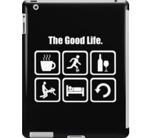 The Good Life Funny Soccer Shirt iPad Case/Skin