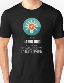 """""""I'm A Landlord To Save Time Let's Just Assume I'm Never Wrong!"""" Collection #667137 T-Shirt"""