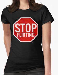 Stop Flirting T-Shirt