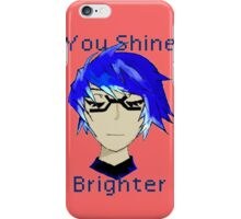 You Shine Brighter iPhone Case/Skin