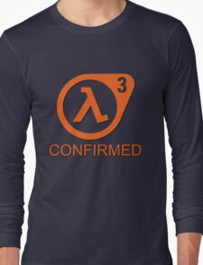 Half Life 3 Confirmed! Long Sleeve T-Shirt