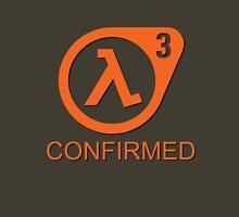 Half Life 3 Confirmed! Unisex T-Shirt