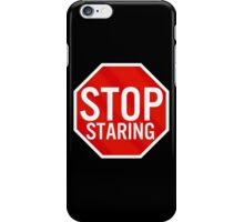 Stop Staring iPhone Case/Skin