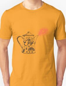 If You Like Your Coffee Hot... Unisex T-Shirt
