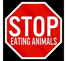 Stop Eating Animals Photographic Print