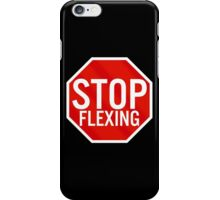 Stop Flexing iPhone Case/Skin