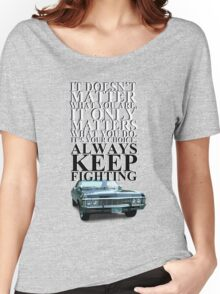 Always Keep Fighting Women's Relaxed Fit T-Shirt