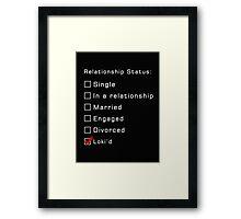 Relationship status Framed Print