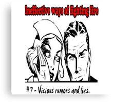 Vicious Rumors and LIes Canvas Print