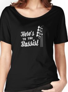 Here's to the Bassist - Bass Guitarist - Bass Headstock Women's Relaxed Fit T-Shirt