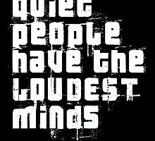 Quiet people have the LOUDEST minds-Stephen Hawking by augustinet