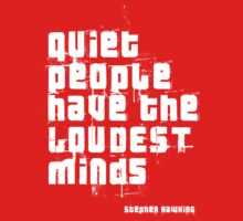 Quiet people have the LOUDEST minds-Stephen Hawking Kids Clothes