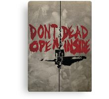 Don't Open Dead Inside Canvas Print