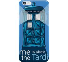 """""""HOME IS WHERE THE TARDIS IS"""" iPhone Case/Skin"""