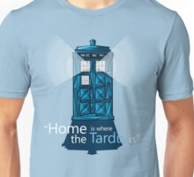 """HOME IS WHERE THE TARDIS IS"" Unisex T-Shirt"