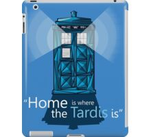 """HOME IS WHERE THE TARDIS IS"" iPad Case/Skin"