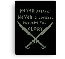 Never Retreat-Never Surrender-Prepare for Glory-Spartan Canvas Print
