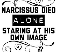Narcissus Died Alone  by themighty