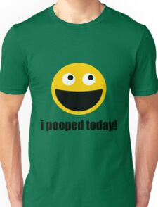 i pooped today! happy face Unisex T-Shirt