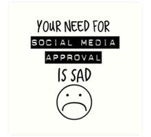 Social Media Approval Art Print