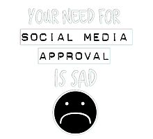 Social Media Approval in white  Photographic Print