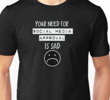 Social Media Approval in white  Unisex T-Shirt