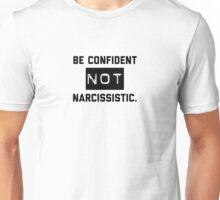 Confidence not Narcissistic  Unisex T-Shirt