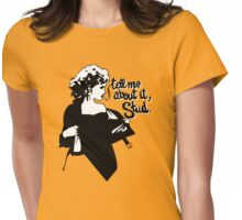 Tell me about it Womens Fitted T-Shirt