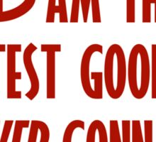 The GREATEST Good! Sticker