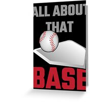 All About That Base Baseball Greeting Card