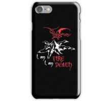 I AM FIRE... I AM DEATH. iPhone Case/Skin