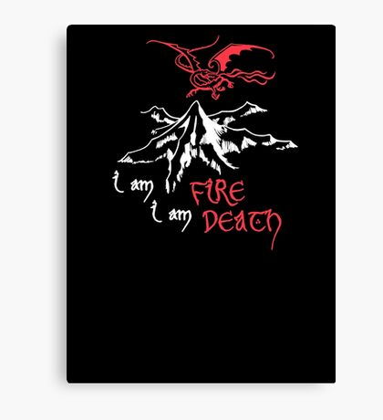 I AM FIRE... I AM DEATH. Canvas Print