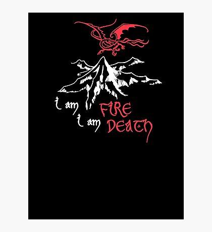 I AM FIRE... I AM DEATH. Photographic Print