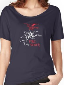 I AM FIRE... I AM DEATH. Women's Relaxed Fit T-Shirt