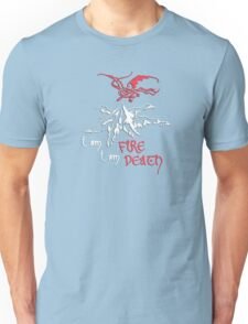 I AM FIRE... I AM DEATH. Unisex T-Shirt