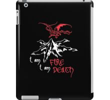 I AM FIRE... I AM DEATH. iPad Case/Skin