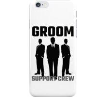 Groom Support Crew iPhone Case/Skin