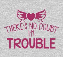 There's NO DOUBT I'm TROUBLE! One Piece - Long Sleeve